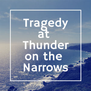 Tragedy on Thunder Narrows